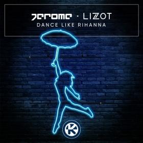 JEROME X LIZOT - DANCE LIKE RIHANNA